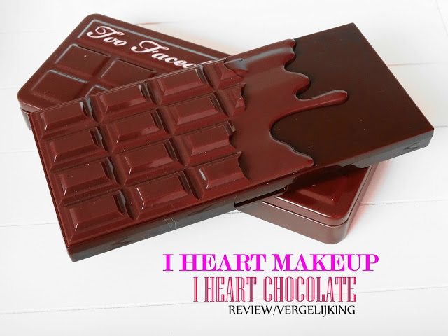 I HEART MAKEUP I HEART CHOCOLATE REVIEW / VERGELIJKING TOO FACED CHOCOLATE BAR